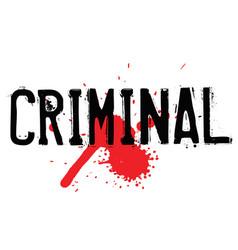 Criminal typographic stamp vector
