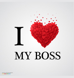 i love my boss heart sign vector image vector image