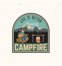 life is better around the campfire vector image