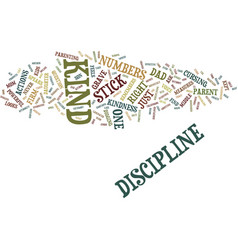 The discipline stick and kindness text background vector