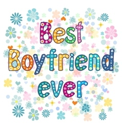 Best boyfriend ever - Greeting card vector