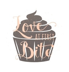 Food related typography quote with cupcake hand vector image vector image