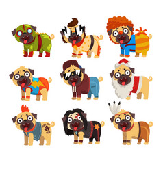 funny pug dog character in colorful funny costumes vector image vector image