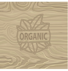 organic food lettering on wooden background vector image