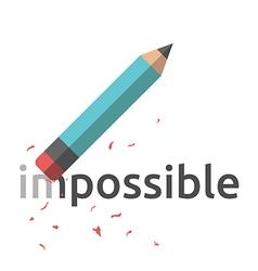 Pencil erasing word impossible vector image
