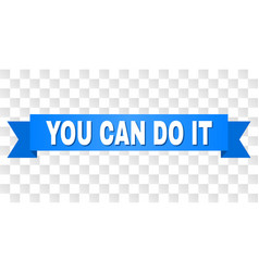 blue tape with you can do it title vector image
