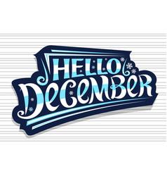 Lettering hello december vector