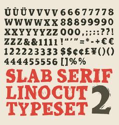 Slab serif linocut typeset vector