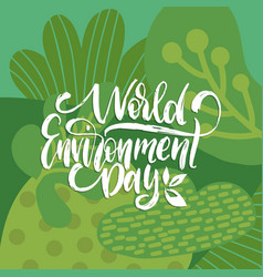 world environment day handwritten phrase on vector image