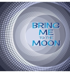 Bring me to the moon Lettering on blue vector image vector image