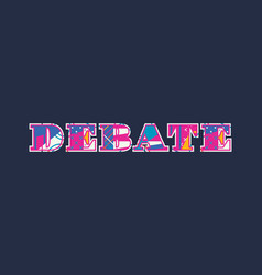 Debate concept word art vector