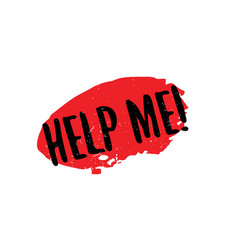 Help me rubber stamp vector