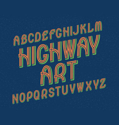 highway art typeface retro font isolated english vector image