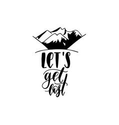 Let us get lost hand lettering poster vector