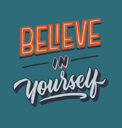 Believe in yourself vintage roughen hand lettering vector
