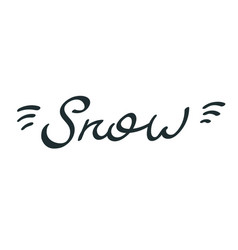 Modern lettering snow hand drawing calligraphic vector