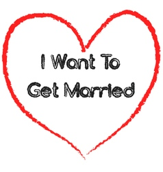 I want to get married vector image