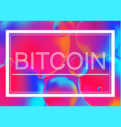 bitcoin concept on neon color vector image