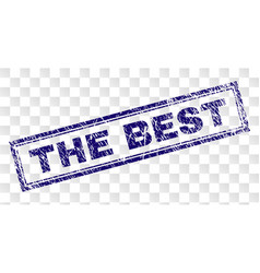 Grunge the best rectangle stamp vector