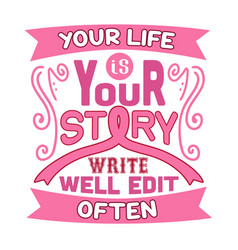 Pink ribbon quote and saying good for print design vector