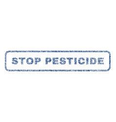 Stop pesticide textile stamp vector