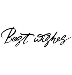 best wishes hand drawn lettering isolated vector image