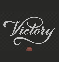Hand drawn lettering victory elegant modern vector