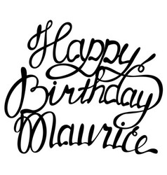 happy birthday maurice name lettering vector image vector image