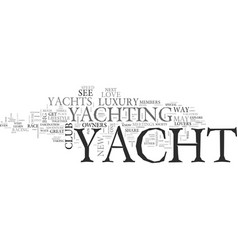 A society of yacht lovers text word cloud concept vector
