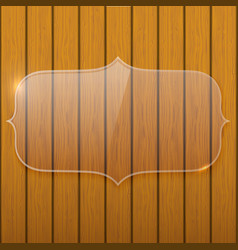 Glass plate on the wooden wall vector image