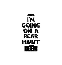 im going on a bear hunt hand drawn style vector image