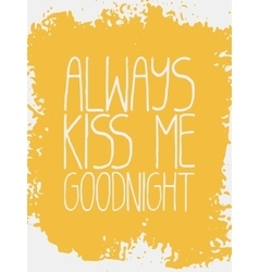 Decorative Always Kiss Me Goodnight Card vector