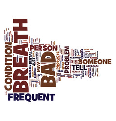 Frequent bad breath text background word cloud vector