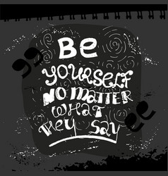 be yourself no matter lettering vector image