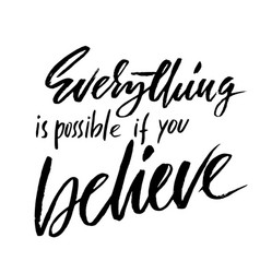 everything is possible if you believe hand drawn vector image
