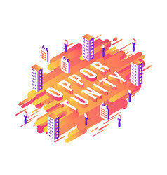 opportunity isometric word design with letters and vector image