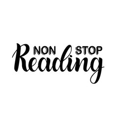 non stop reading inspirational and motivational vector image