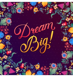 Callygraphical quote Dream Big design vector image vector image