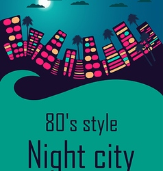 Night city in the style of 80s vector image vector image