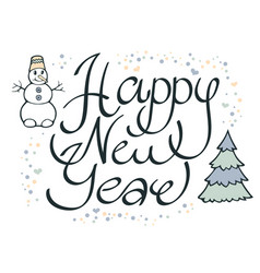 modern funny calligraphic lettering happy new vector image vector image