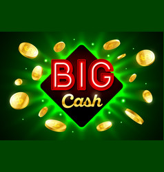 big cash bright casino banner with big cash vector image