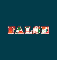 False concept word art vector