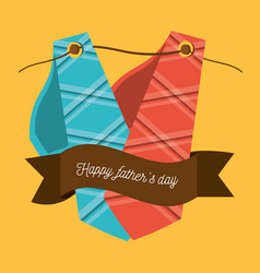 fathers day card with ties and ribbon design vector image