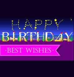 Happy birthday best wishes unusual font vector