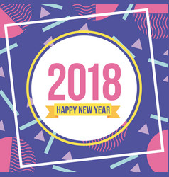 happy new year 2018 card greeting badge geometric vector image
