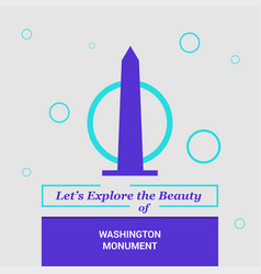 lets explore the beauty of washington monument vector image