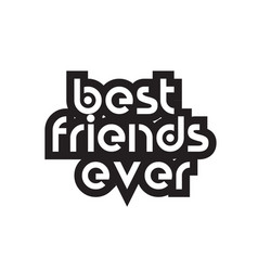 Bold text best friends ever inspiring quotes text vector