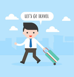 business man pull travel luggage lets go travel vector image