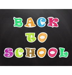 Chalk crayon text on the school board Back to vector image