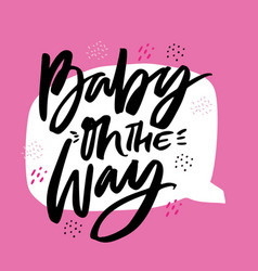 Baby on way hand drawn calligraphy vector
